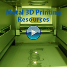 Image - Metal 3D Printing Resources -- Videos, Webinars & More