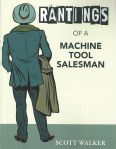 "Image - ""Rantings of a Machine Tool Salesman"" Book Signings at IMTS 2018"